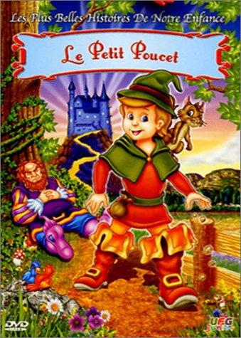 Les Plus belles histoires de notre enfance : Le Petit Poucet