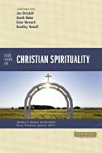 Four Views on Christian Spirituality (Counterpoints: Exploring Theology)