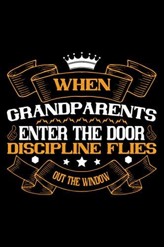 Notizbuch when grandparents enter the door discipline flies out the window: Opa Notizbuch 120 linierte Seiten A5 tolles Opa Geschenk