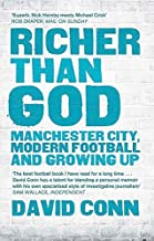 Richer Than God: Manchester City, Modern Football and Growing Up by Conn, David (2013) Paperback