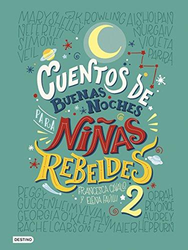 CUENTOS DE BUENAS NOCHES PARA NIÑAS REBELDES - Elena Favilli y Francesca Cavallo