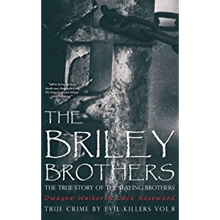 The Briley Brothers The True Story of The Slaying Brothers Historical Serial Killers and Murderers Volume 8 (True Crime by Evil Killers)