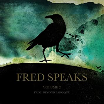 Fred Speaks Vol. 2 (From Beyond Baroque)