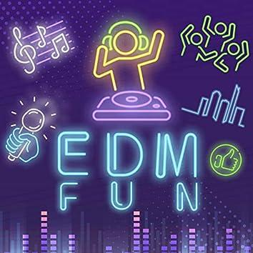 EDM Fun