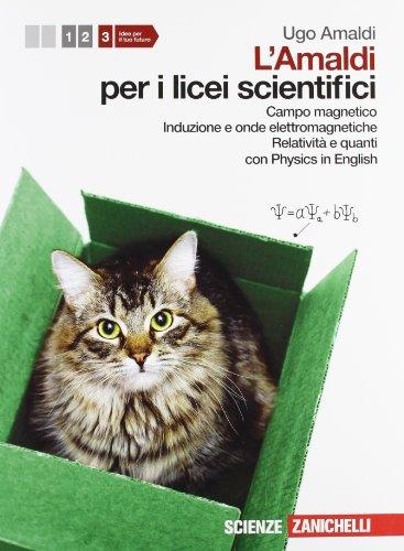 Amaldi per i licei scientifici. Con Physics in english. Con espansione online. Campo magnetico, induzione e onde elettromagnetiche. Relatività e quanti (Vol. 3)