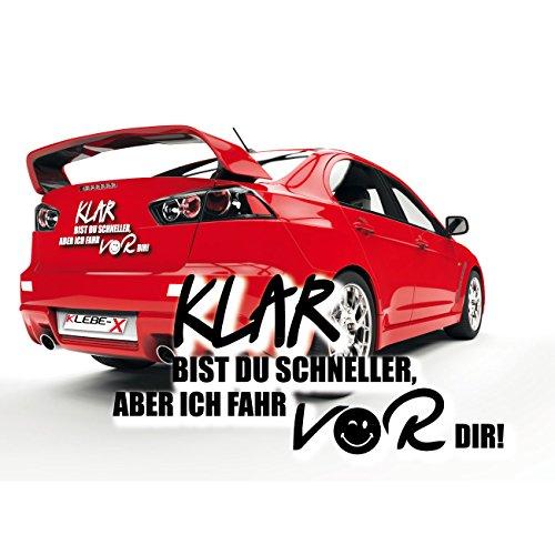 Klar bist du schnell, aber ich fahr vor dir - Tuning Sprüche für das Auto Aufkleber Folienplot Sticker  KB609
