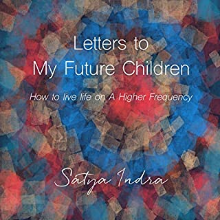 Letters to My Future Children: How to Live Life on a Higher Frequency audiobook cover art