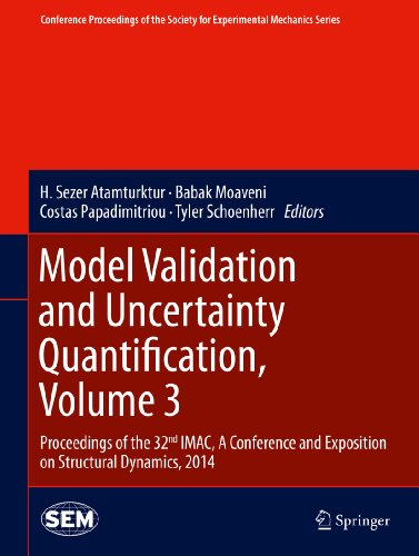 Model Validation and Uncertainty Quantification, Volume 3: Proceedings of the 32nd IMAC, A Conference and Exposition on Structural Dynamics, 2014 (Conference ... Mechanics Series) (English Edition)