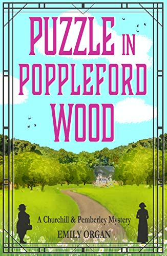 Puzzle in Poppleford Wood (Churchill and Pemberley Series Book 3) (Churchill and Pemberley Cozy Mystery Series) (English Edition)