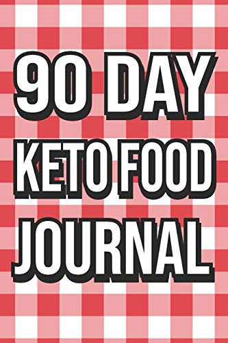 90 Day Keto Food Journal: Ketogenic Diet Fitness Tracker Guided Macros & Meal Log Book