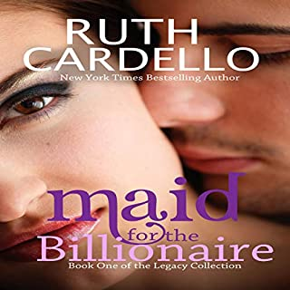 Maid for the Billionaire     Book 1 of the Legacy Collection              By:                                                                                                                                 Ruth Cardello                               Narrated by:                                                                                                                                 Kim Bubbs                      Length: 5 hrs     592 ratings     Overall 4.1