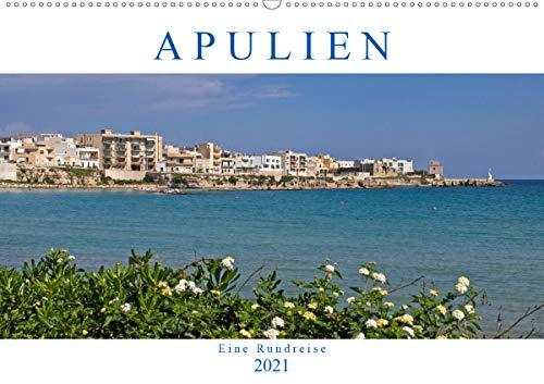 Apulien - Eine Rundreise (Wandkalender 2021 DIN A2 quer)