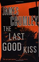 The Last Good Kiss [Paperback] [1988] (Author) James Crumley