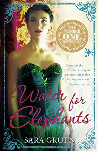 Water for Elephants: a novel for everyone who dreamed of running away to the circus