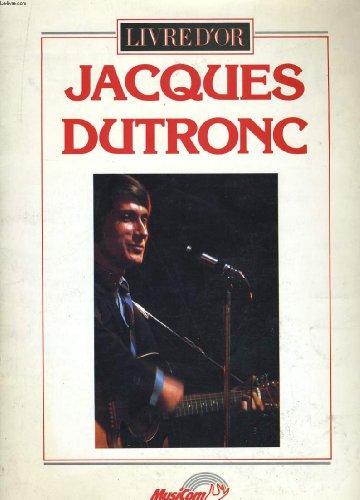 Livre d\'or. jacques dutronc.