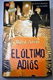 EL ULTIMO ADIOS - PDL (REED ARVIN) (Narrativa Extranjera)