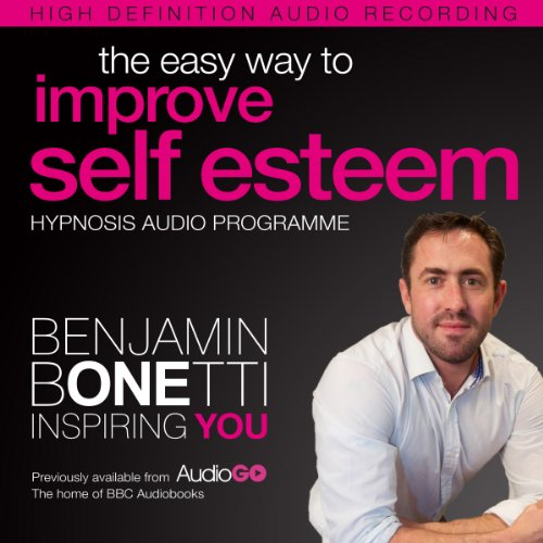 The Easy Way to Improve Self Esteem with Hypnosis audiobook cover art