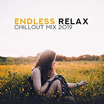 Endless Relax Chillout Mix 2019 – Compilation of Best Chill Out Vibes for Total Rest & Relaxation, Calming Down, Stress Relief Beats