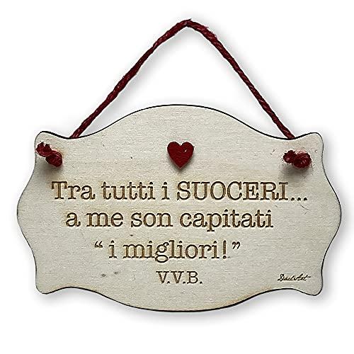 Dacl'Art Targa in Legno suoceri capitati i Migliori VVB tgsu-01 Made in Italy