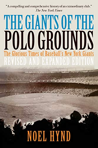 The Giants of the Polo Grounds: The Glorious Times of Baseball