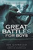 world war 2 books for kids - Great Battles for Boys: WW2 Europe