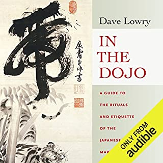 In the Dojo     A Guide to the Rituals and Etiquette of the Japanese Martial Arts              Autor:                                                                                                                                 Dave Lowry                               Sprecher:                                                                                                                                 Brian Nishii                      Spieldauer: 6 Std. und 22 Min.     2 Bewertungen     Gesamt 4,5