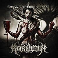 Corpus Antichristi Y3k by Retribution (2014-05-13)