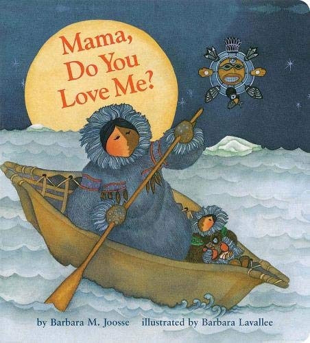 Mama Do You Love Me?: (Children's Storytime Book, Arctic and Wild Animal Picture Book, Native American Books for Toddlers) (Mama, MAMA)