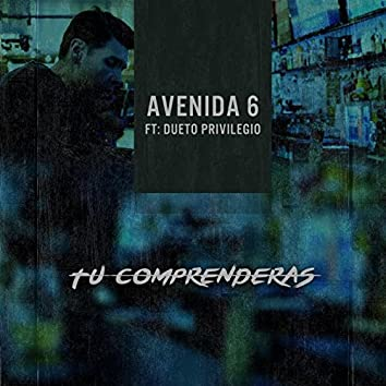 Tu Comprenderas (feat. Dueto Privilegio)