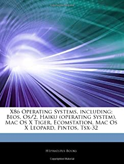 Articles on X86 Operating Systems, Including: Beos, OS/2, Haiku (Operating System), Mac OS X Tiger, Ecomstation, Mac OS X Leopard, Pintos, Tsx-32