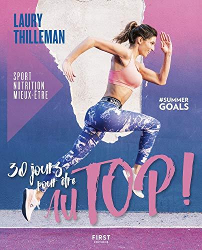 30 jours pour être au top ! Sport/nutrition/mieux-être (French Edition)