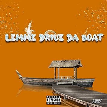 Lemme Drive Da Boat