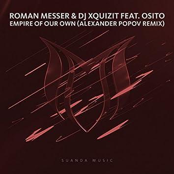 Empire Of Our Own (Alexander Popov Remix)