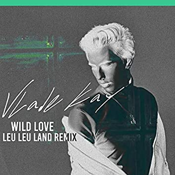 Wild Love (Leu Leu Land Remix)