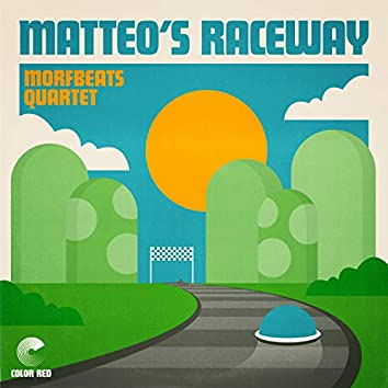 Matteo's Raceway (feat. Adam Morford, Austin Morford, Matthew Wright, Mike Tallman)