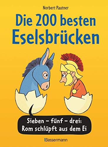 Die 200 besten Eselsbrücken - merk-würdig illustriert: Sieben-fünf-drei: Rom schlüpft aus dem Ei