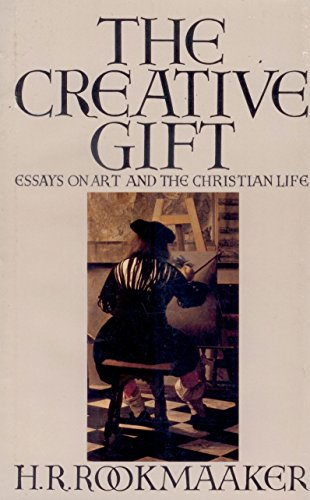 The Creative Gift: Essays on Art and the Christian Life