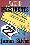 Naked Presidents: An Alternate History