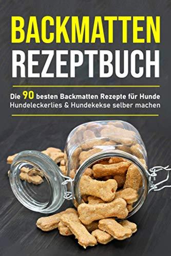 Backmatten Rezeptbuch: Die 90 besten...