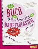 Mein Buch zum Reinkritzeln und Dampfablassen - mit genialen Tipps - Bettina Domzalski