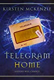 Telegram Home: A time travel mystery (The Old Curiosity Shop Book 3)