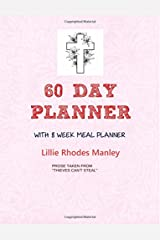 """60 Day Planner with 8 Week Meal Planner: Prose taken from """"Thieves Can't Steal"""" Paperback"""