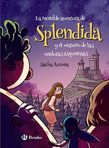 La increíble aventura de Spléndida y el misterio de las verduras asquerosas (Castellano - A PARTIR DE 10 AÑOS - ALTAMAR)