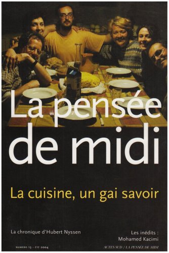 La pensée de midi, numéro 13 : La cuisine un gai savoir ?