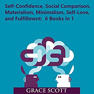 Self-Confidence, Social Comparison, Materialism, Minimalism, Self-Love, and Fulfillment cover art