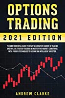Options Trading: The New Essential Guide to Start a Lucrative Career in Trading and Build a Strategy to Gain, No Matter the Market Conditions. With Proven Techniques to Become an Intelligent Investor