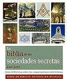 La biblia de las sociedades secretas: Guía definitiva sobre las organizaciones misteriosas (Cuerpo-Mente)