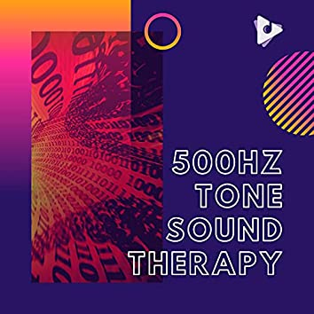 500Hz Tone Sound Therapy