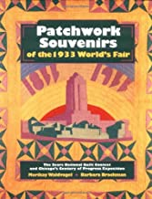 Patchwork Souvenirs of the 1933 World's Fair/the Sears National Quilt Contest and Chicago's Century of Progress Exposition