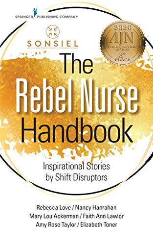 51FLK5uN98L - The Rebel Nurse Handbook: Inspirational Stories by Shift Disruptors